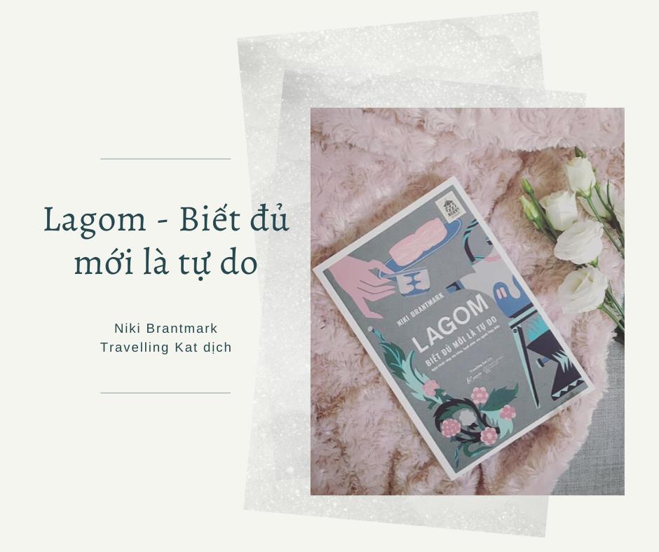Lagom - Biết đủ mới là tự do - sách Travelling Kat dịch